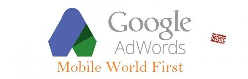 AdWords Mobile first update