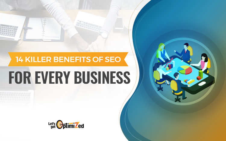 14 Killer Benefits of SEO for Every Business