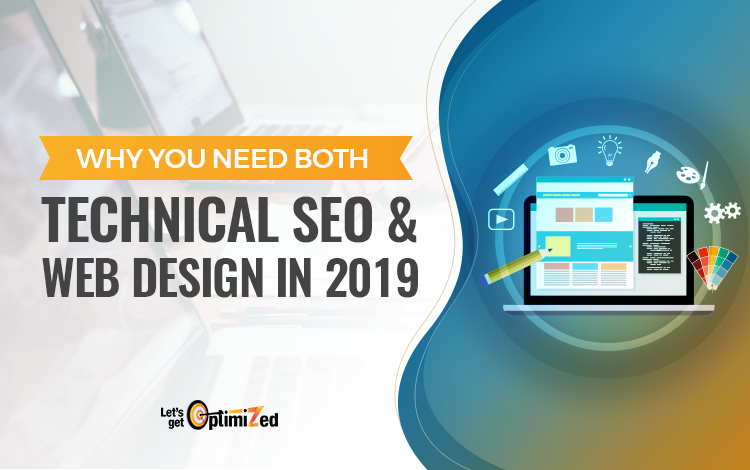 Why You Need Both Technical SEO & Web Design In 2019
