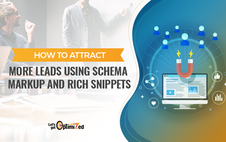 How to Attract More Leads Using Schema Markup and Rich Snippets